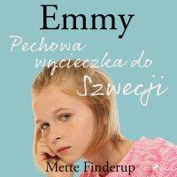 Emmy 2. Pechowa wycieczka do Szwecji - Mette Finderup - audiobook