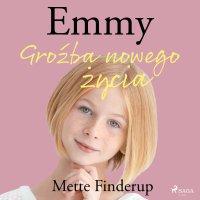 Emmy 1. Groźba nowego życia - Mette Finderup - audiobook