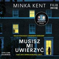 Musisz mi uwierzyć - Minka Kent - audiobook