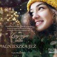 Zwyczajne cuda - Agnieszka Jeż - audiobook