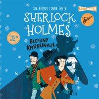 Klasyka dla dzieci. Sherlock Holmes. Tom 3. Błękitny karbunkuł - Arthur Conan Doyle - audiobook