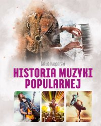 Historia muzyki popularnej - Jakub Kasperski - ebook