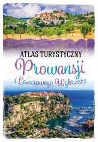 Atlas turystyczny Prowansji i Lazurowego Wybrzeża - Peter Zralek - ebook