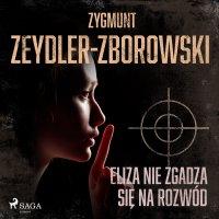 Eliza nie zgadza się na rozwód - Zygmunt Zeydler-Zborowski - audiobook