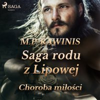 Saga rodu z Lipowej 23: Choroba miłości - Marian Piotr Rawinis - audiobook