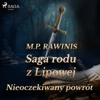 Saga rodu z Lipowej 22: Nieoczekiwany powrót - Marian Piotr Rawinis - audiobook