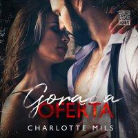 Gorąca oferta. Tom I - Charlotte Mils - audiobook