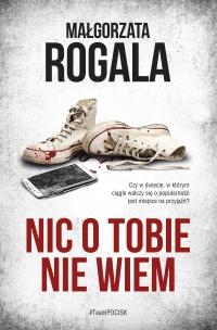 Nic o tobie nie wiem - Małgorzata Rogala - ebook