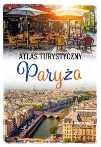 Atlas turystyczny Paryża - Ewa Krzątała-Jaworska - ebook