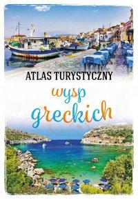 Atlas turystyczny wysp greckich - Wiesława Rusin - ebook