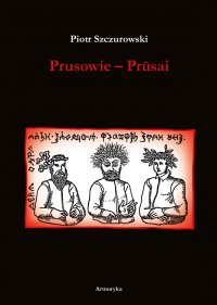 Prusowie - Piotr Szczurowski - ebook