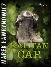 Kapitan Car - Marek Ławrynowicz - ebook