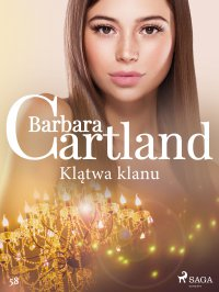 Klątwa klanu. Ponadczasowe historie miłosne Barbary Cartland - Barbara Cartland - ebook