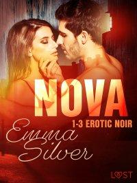 Nova 1-3 - Erotic noir - Emma Silver - ebook