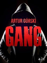 Gang - Artur Górski - ebook