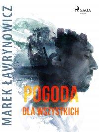 Pogoda dla wszystkich - Marek Ławrynowicz - ebook