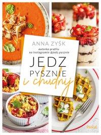 Jedz pysznie i chudnij - Anna Zyśk - ebook