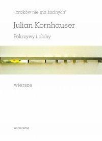 """""""braków nie ma żadnych"""". Pokrzywy i olchy. Wiersze - Julian Kornhauser - ebook"""