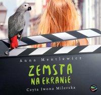 Zemsta na ekranie - Anna Mentlewicz - audiobook
