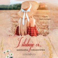I ślubuję Ci. Jolanta Kryczuk. Tom 1 - Magdalena Chrzanowska - audiobook