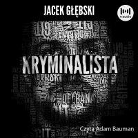 Kryminalista - Jacek Głębski - audiobook
