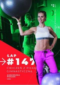 147 ćwiczeń z piłką gimnastyczną - Agnieszka Peszek - ebook