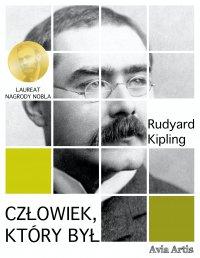 Człowiek, który był - Rudyard Kipling - ebook