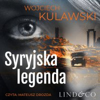 Syryjska legenda - Wojciech Kulawski - audiobook