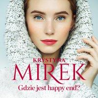 Gdzie jest happy end? - Krystyna Mirek - audiobook