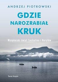 Gdzie narozrabiał kruk - Andrzej Piotrowski - ebook