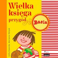 Wielka księga przygód. Basia - Zofia Stanecka - audiobook