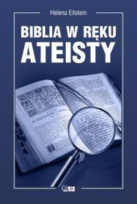 Biblia w ręku ateisty - Helena Eilstein - ebook