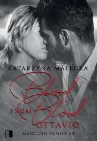 Blood from Blood. Ottavio - Katarzyna Małecka - ebook