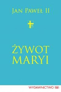 Żywot Maryi - Św. Jan Paweł II - ebook