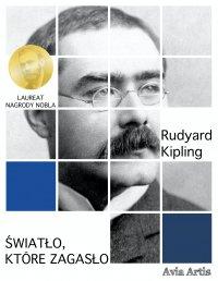 Światło, które zagasło - Rudyard Kipling - ebook