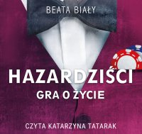 Hazardziści. Gra o życie - Beata Biały - audiobook