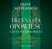 Trzynasta opowieść - Diane Setterfield - audiobook