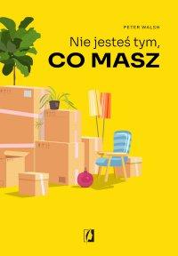 Nie jesteś tym, co masz - Peter Walsh - ebook