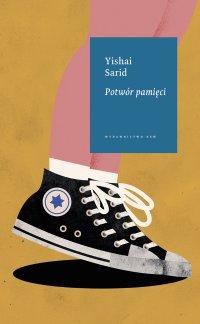 Potwór pamięci - Yishai Sarid - ebook
