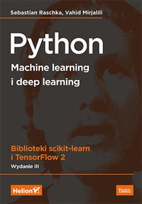 Python. Machine learning i deep learning. Biblioteki scikit-learn i TensorFlow 2. Wydanie III - Sebastian Raschka - ebook
