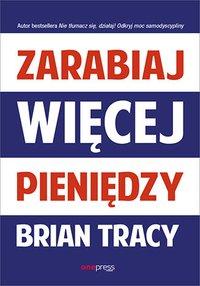 Zarabiaj więcej pieniędzy - Brian Tracy - ebook
