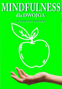 Mindfulness dla Dwojga - dr Sylwester Kowalski - audiobook