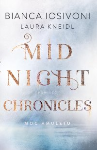 Moc amuletu. Midnight Chronicles. Tom 1 - Bianca Iosivoni - ebook