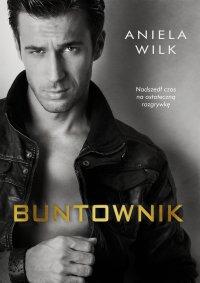Buntownik - Aniela Wilk - ebook