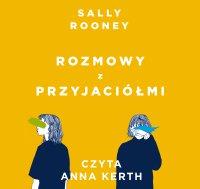 Rozmowy z przyjaciółmi - Sally Rooney - audiobook