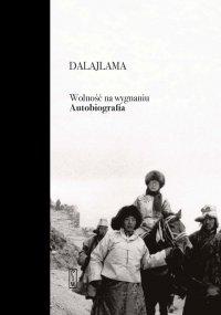 Wolność na wygnaniu. Autobiografia - Dalajlama - ebook