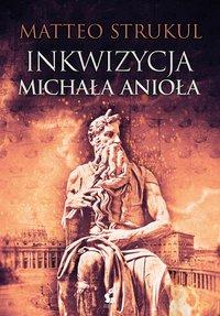 Inkwizycja Michała Anioła - Matteo Strukul - ebook