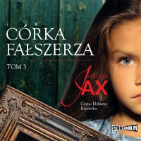 Córka fałszerza. Tom 3 - Joanna Jax - audiobook
