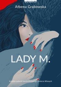 Lady M. - Ałbena Grabowska - ebook