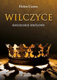 Wilczyce. Angielskie królowe - Helen Castor - ebook